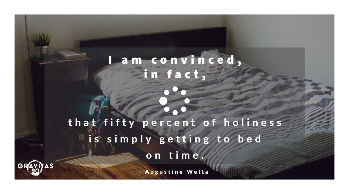I am convinced, in fact, that fifty percent of holiness is simply getting to bed on time. - @augustine_wetta  Humility Rules https://amzn.to/30oIUkk   #affiliatedlinkpic.twitter.com/tHZsK5h4ir