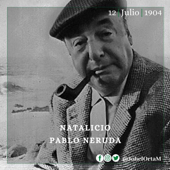 Today in 1904 Pablo Neruda came to this 🌎 to make us fall in love ❤️ with his poems. Winner of @NobelPrize on Literature & the International Peace Prize, #Neruda is LatinAmerican Treasure.       Thank you #Chile we are #StrongerTogether 🇻🇪🇨🇱 https://t.co/DQygvqOlOt
