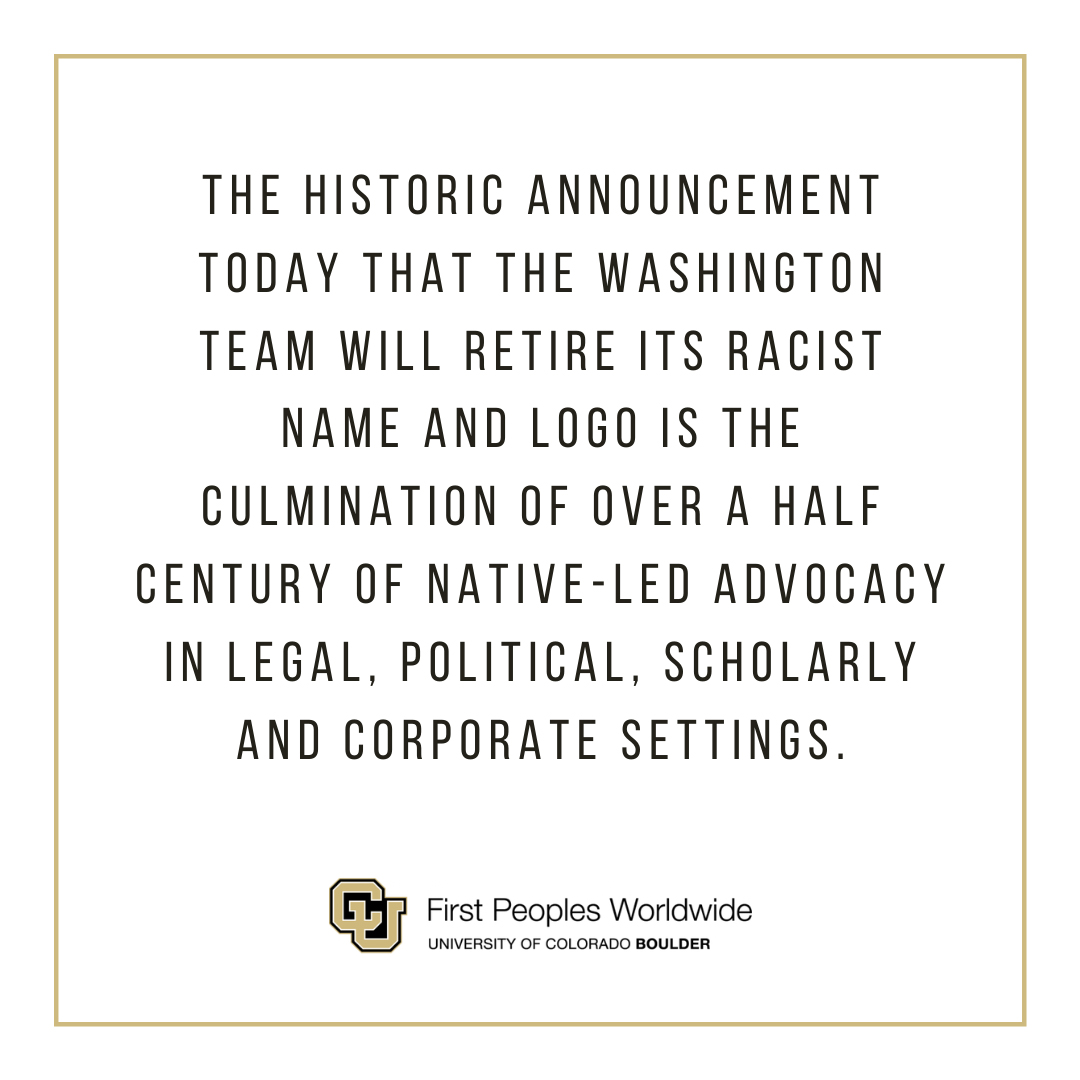 The historic announcement today that the Washington team will retire its racist name and logo is the culmination of over a half century of Native-led advocacy in legal, political, scholarly and corporate settings.
