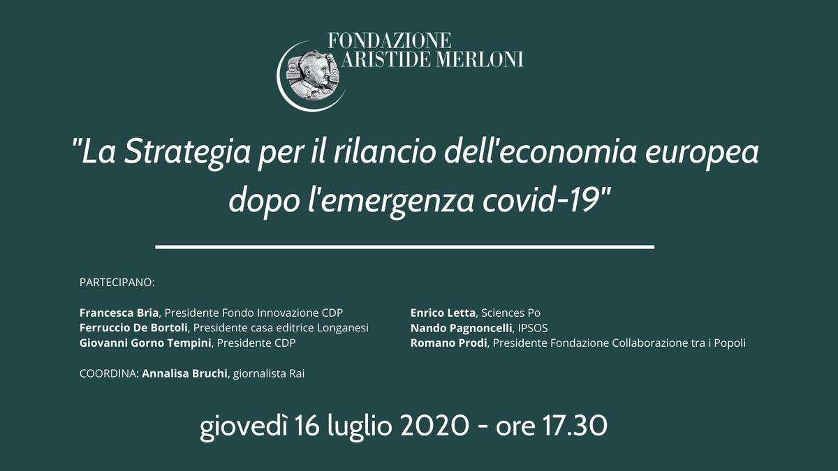 Giovedì 16 luglio, 17.30 ▶️ La 𝐬𝐭𝐫𝐚𝐭𝐞𝐠𝐢𝐚 per il rilancio dell'𝐞𝐜𝐨𝐧𝐨𝐦𝐢𝐚 𝐞𝐮𝐫𝐨𝐩𝐞𝐚 dopo l'emergenza 𝐜𝐨𝐯𝐢𝐝-𝟏𝟗.   @francesca_bria, @DeBortoliF, Giovanni Gorno Tempini, @EnricoLetta, @NPagnoncelli, @ProdiRomano.  Segui il webinar: https://t.co/ntpauDMf8I. https://t.co/JuqSNc1wYm