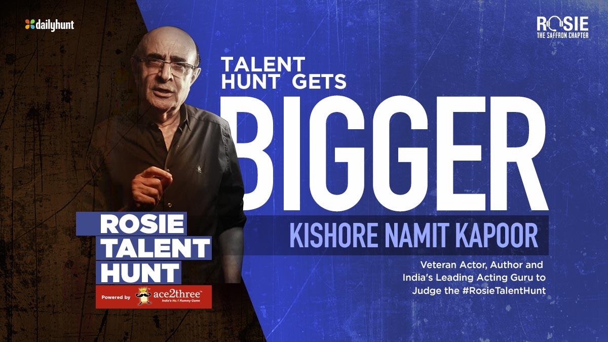 Proud to announce that Indias leading and most respected Acting Guru, the great Kishore Namit Kapoor will be judging the #RosieTalentHunt #FewDaysToGo #prernavarora @Ace2Three
