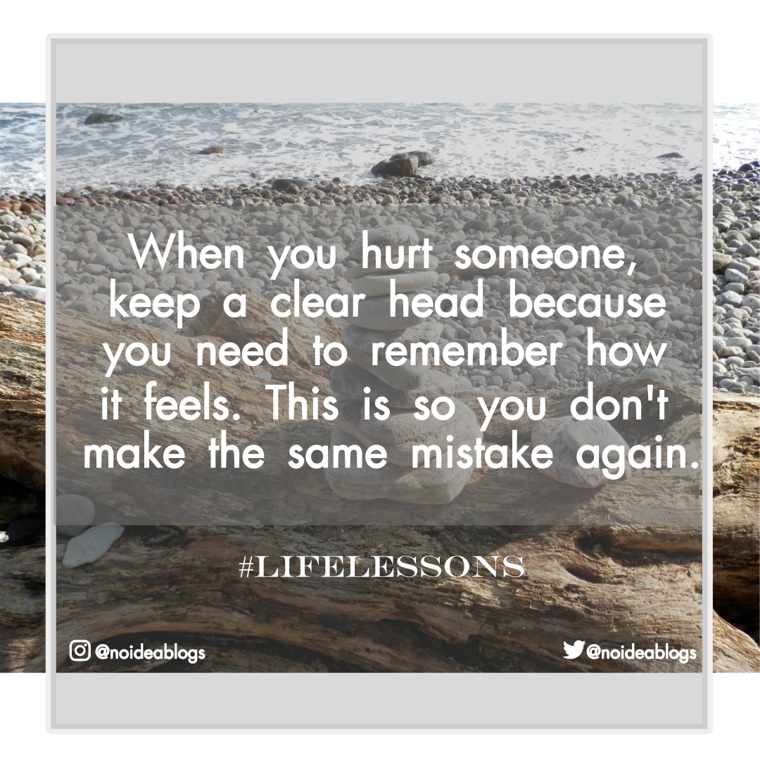 """""""When you hurt someone, keep a clear head because you need to remember how it feels. this is so you don't make the same mistake again.""""   https://bit.ly/2X3FCT7  #lifelessons #lifelessonslearned #whenwehurt #whenwehurteachother #findingdivine #noideablogspic.twitter.com/YAWaG6oKPi"""