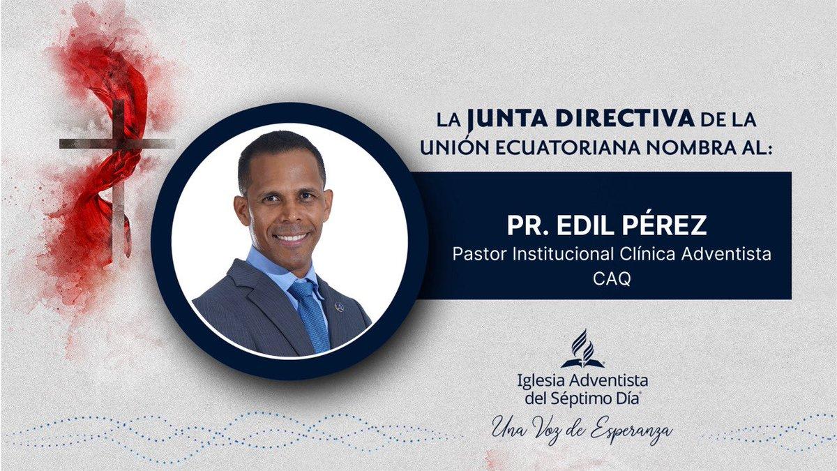 La Junta Directiva de la Unión Ecuatoriana, reunido hoy 15 de Julio del 2020, votó el nombramiento de:   Pr. Edil Pérez, Pastor Institucional de la Clínica Adventista de Quito.  Dios siga bendiciendo a nuestra querida Clínica https://t.co/qkC3JFq2PD
