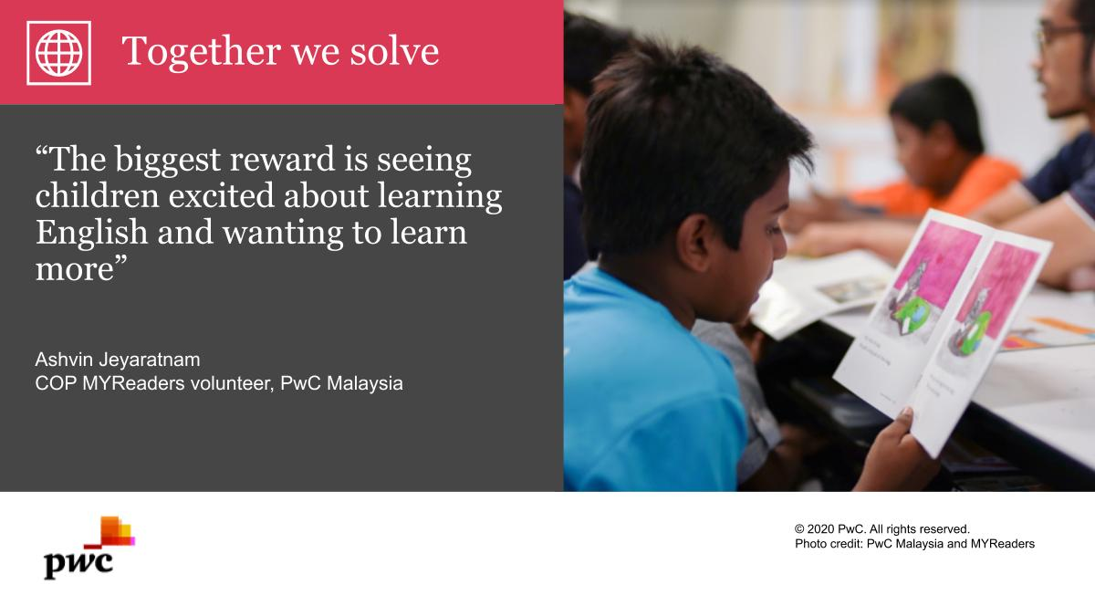 """""""What I enjoy most is teaching new ways of learning. The biggest reward is seeing children excited about learning English and wanting to learn more."""" @PwC_Malaysia volunteer Ashvin Jeyaratnam on the COP MYReaders programme. https://t.co/5mzYB7yeRX #togetherwesolve #itstime https://t.co/w8zInhhwut"""