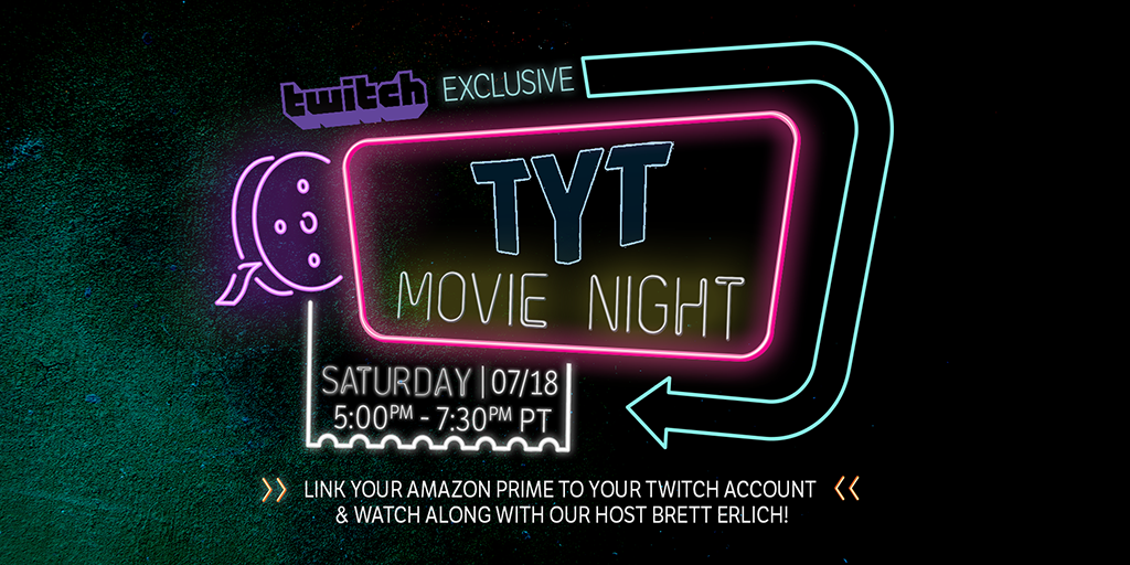 Link your Amazon Prime to your @Twitch account and join @BrettErlich for TYT Movie Night Saturday, July 18 at 8pm ET/5pm PT on Twitch.TV/TYT. Note: Watch parties are only viewable on desktop and wont work on mobile. #tytlive