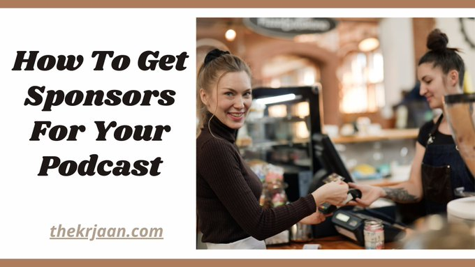 How To Get Sponsors For Your Podcast Very Fast