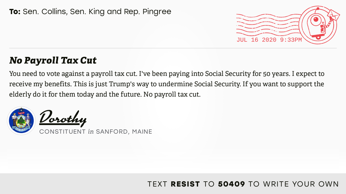 "Open Letters on Twitter: ""📬 I delivered ""No Payroll Tax Cut"" from Dorothy,  a constituent in Sanford, Maine, to @SenatorCollins, @SenAngusKing and  @ChelliePingree #ME01 #MEpolitics #VoteByMail 📝 Write your own:  https://t.co/z5540KFSKD… https://t.co ..."