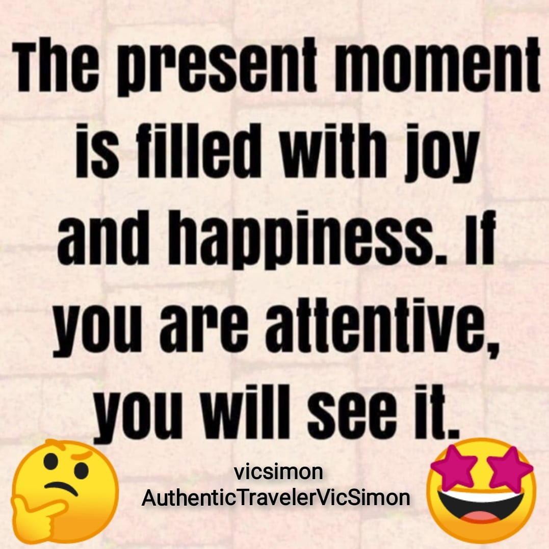 Our present moment is filled with joy & happiness. If u are attentive, u will see it.  #OurPresentMomentIsFilledWithJoy #BeAttentive  #WordsofWisdom #WordsToLiveBy #JourneyOfLife #JourneyOfFaith #EveryDayIsAJourney #LifeIsTravel #Travel #Backpacking  #COVID19Pandemic   #NewNormalpic.twitter.com/PMZgUyTBwt