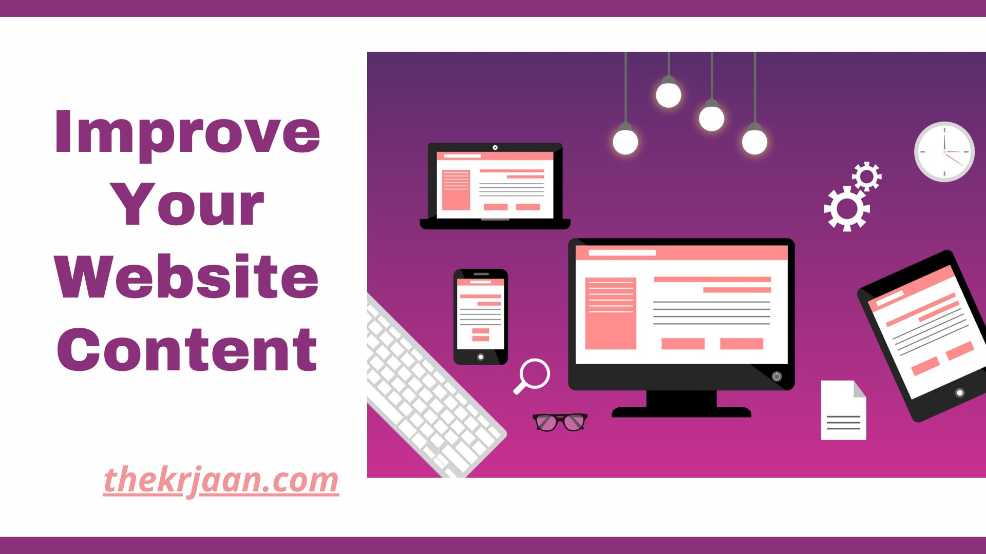 Improve Your Website Content With These Ultimate Ideas