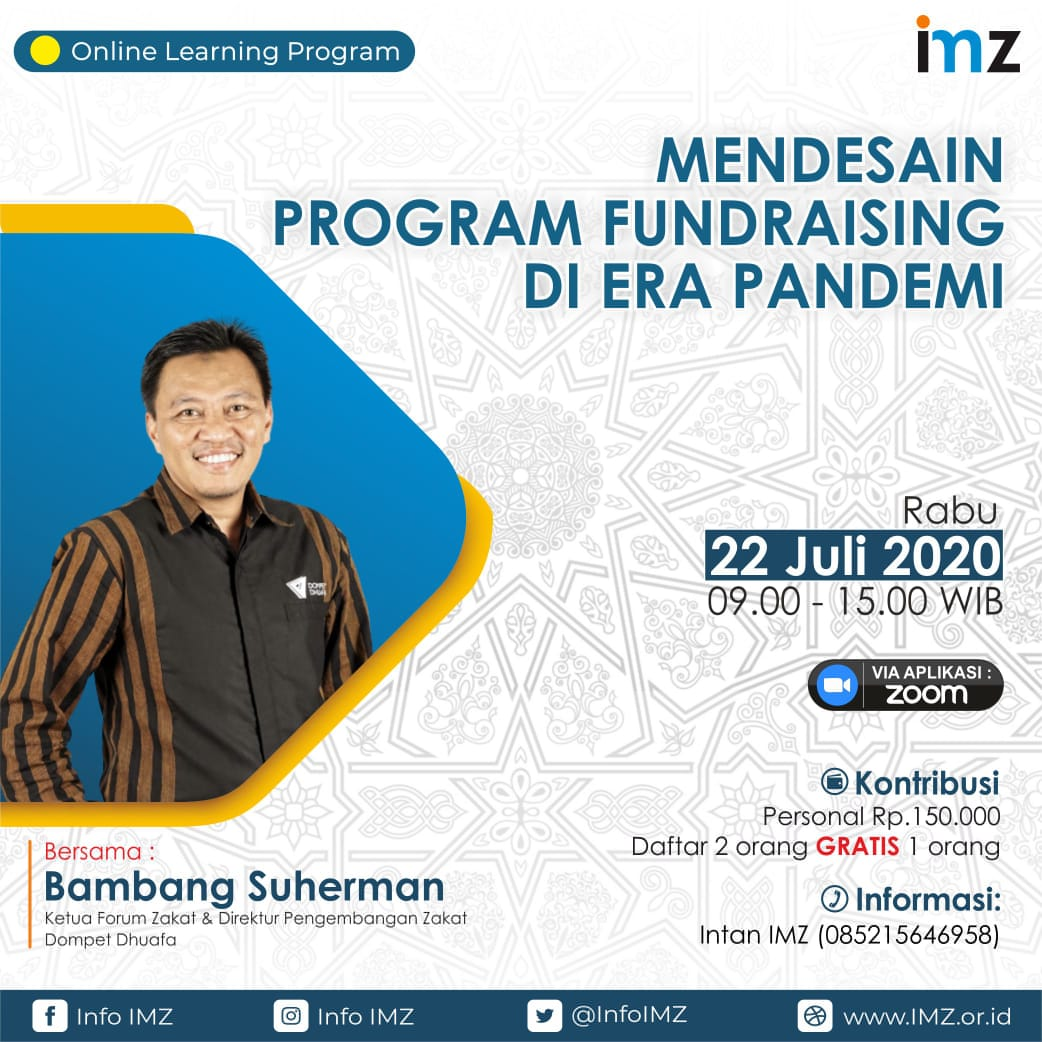 📡 Online Learning Program Mendesain Program Fundraising di Era Pandemi  Bambang Suherman Ketua Forum Zakat & Direktur Pengembangan Zakat Dompet Dhuafa  🗓️ Rabu 22 Juli 2020 ⏰ Pukul 09.00 - 15.00 WIB  📲 Info & Registrasi Intan IMZ 085215646958 (WhatsApp/sms/telepon) https://t.co/WRXC7cajmL