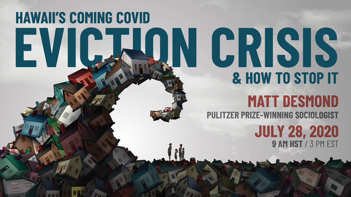 A very special opportunity to listen to the award-winning sociologist Matthew Desmond @just_shelter speaking about the housing crisis and COVID eviction in Hawaii on July 28 9am HST.   Register to this event from: https://t.co/jm7fVpKhjJ