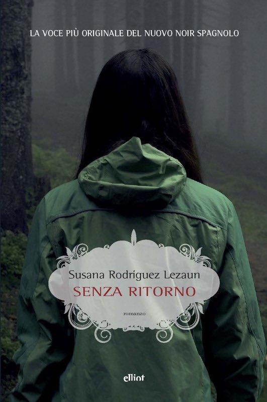Senza ritorno ( @Elliotedizioni @SusanaRLezaun  #noir #santiago #ilcamminodisantiago #spagna) Un thriller avvincente e scorrevole, dai capitoli brevi e accattivanti.  Recensione