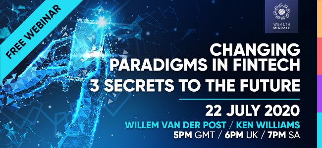 Join Willem and Ken Williams as they discuss the Changing Paradigms in Fintech and the 3 Secrets to the Future.   •Date:22 July 2020 •Time:5pm GMT (6pm UK / 7pm SA) •Cost:Free •Register for the webinar here - https://t.co/Z6bsW8yyly https://t.co/sOIzRPhA1b