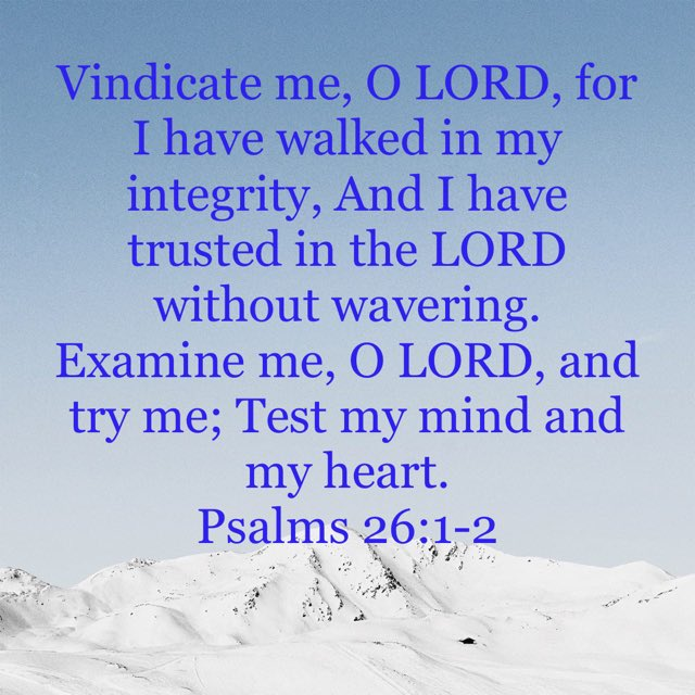 """👑David ✡️🇵🇭 on Twitter: """"@biblebalm @ltd_au @lace_tess @HarrietKavere  @Carole77777 """"Vindicate me, O LORD, for I have walked in my integrity, And  I have trusted in the LORD without wavering."""" - Psalms 26:1"""