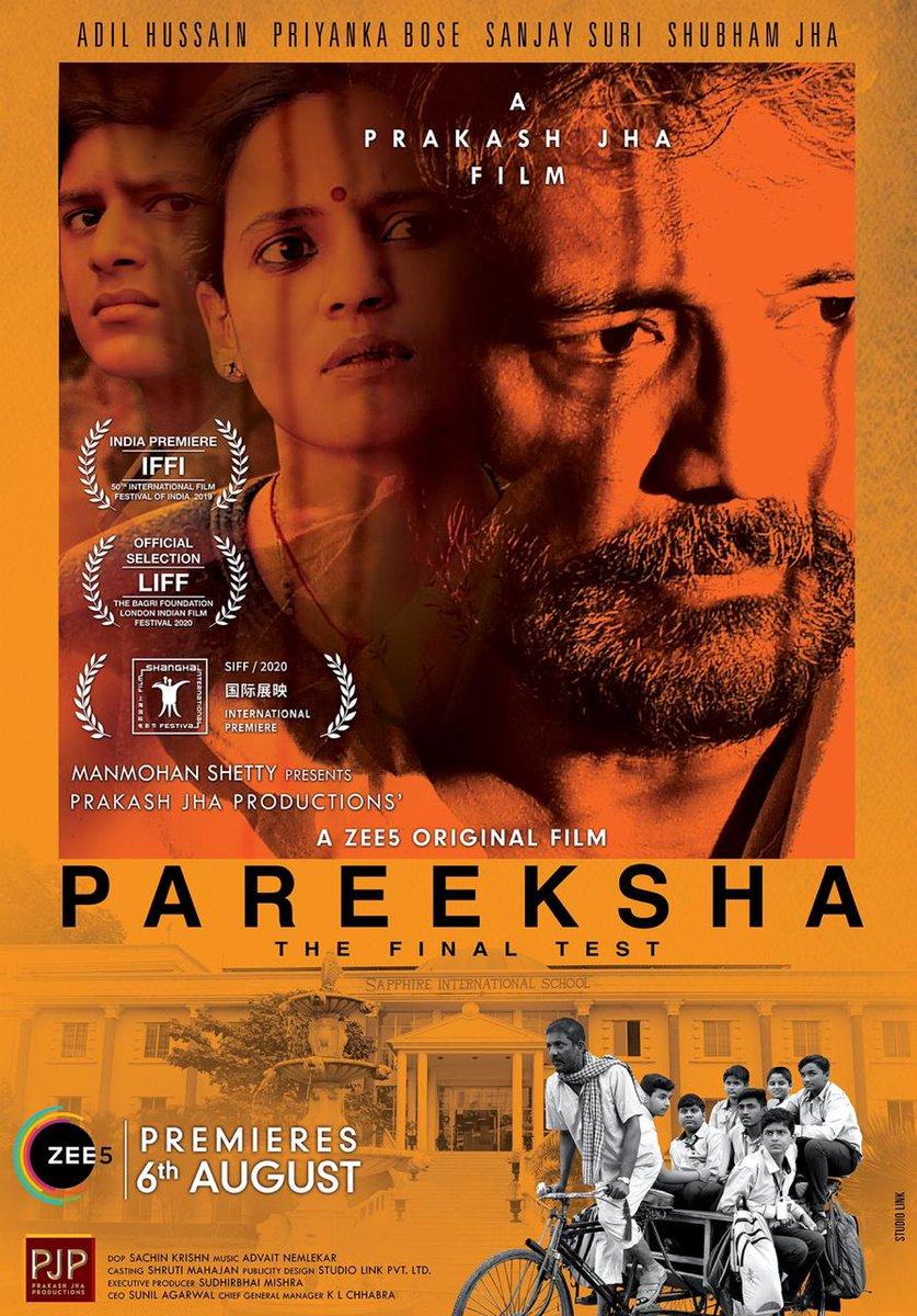 #Pareeksha - directed by #PrakashJha - to have its international premiere at 23rd Shanghai International Film Festival #SIFF [held from 25 July to 2 Aug 2020]... Will premiere on 6 Aug 2020 on #Zee5... Stars #AdilHussain, #PriyankaBose, #SanjaySuri and #ShubhamJha.