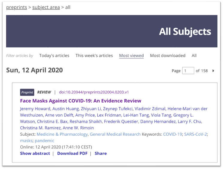 Our review of the evidence for masks, from 155 references, is the most viewed paper ever on  http://preprints.org. It is now being reviewed at PNAS.