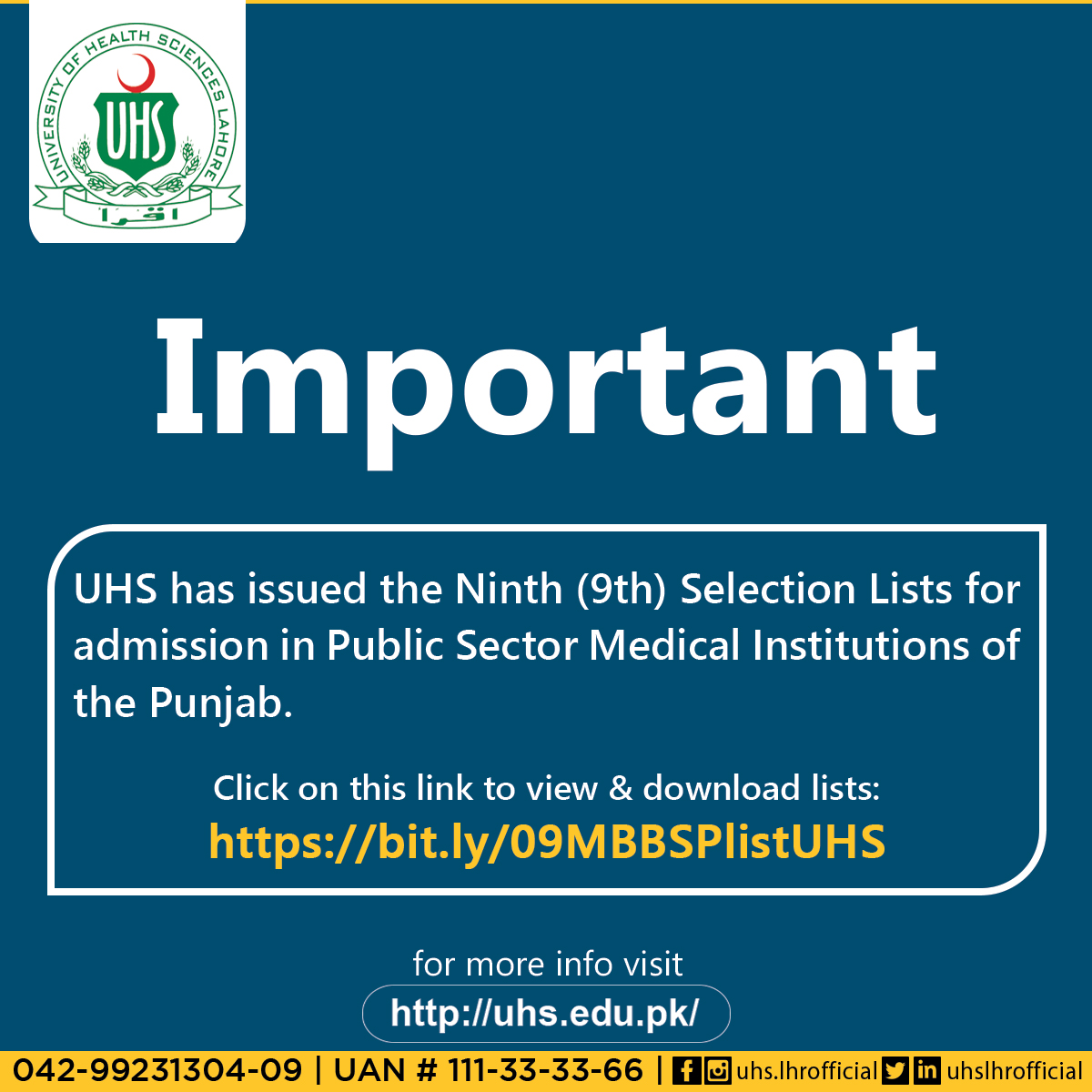 UHS has issued the Ninth (9th) Selection Lists for admission in Public Sector Medical Institutions of the Punjab. Click on this link to view & download lists: bit.ly/09MBBSPlistUHS