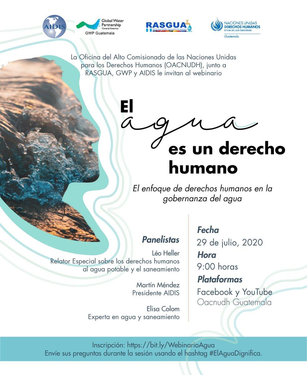 #ElAguaDignifica | Acompáñanos en la transmisión del webinario sobre el derecho al agua en Guatemala. 🗓️ 29 de julio 🕐9:00 Más 👉 bit.ly/2EatNUy Con la participación de Relator Especial Léo Heller @SRWatSan , Martín Méndez @AIDIS_INT y Elisa Colom. #DESCAenGT