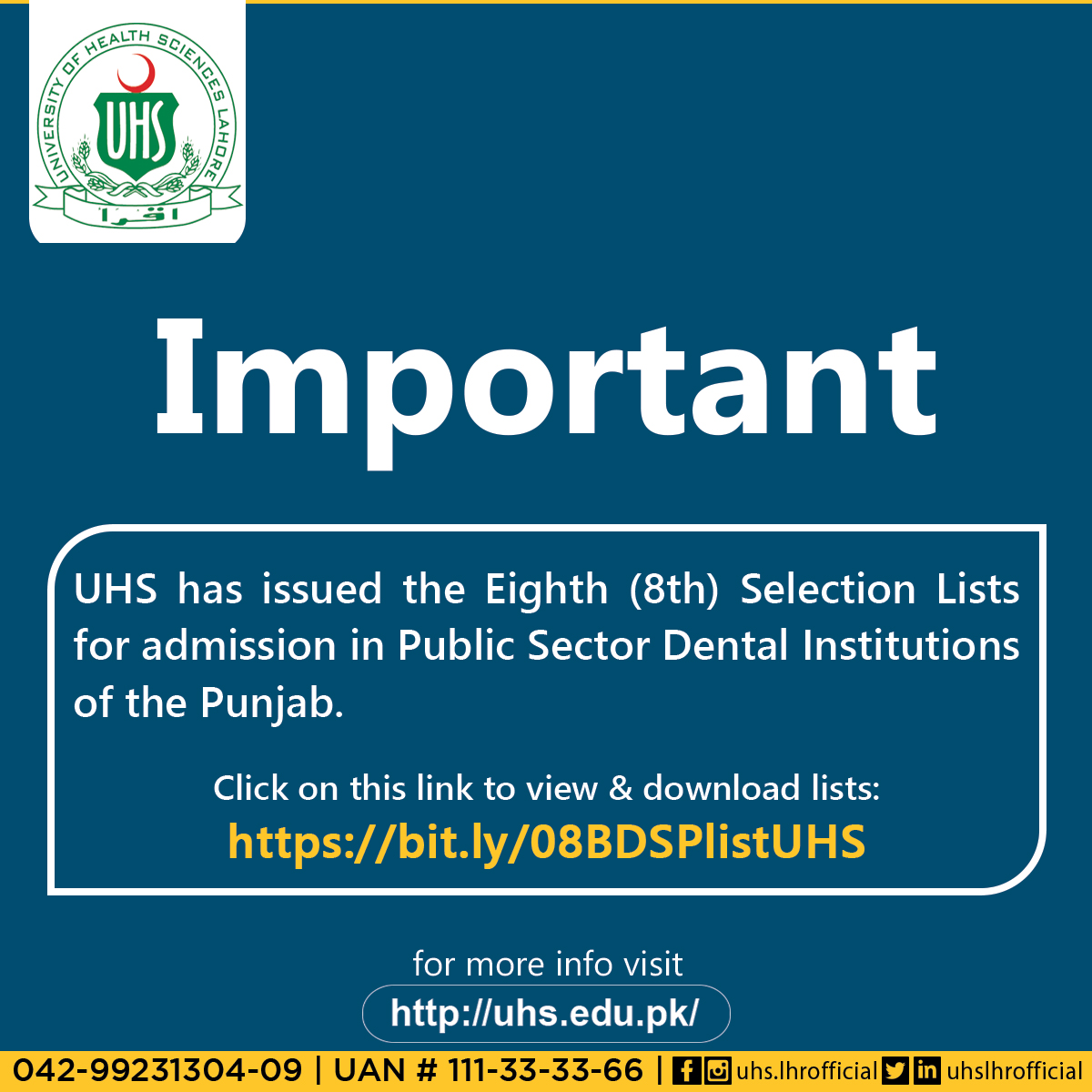 UHS has issued the Eighth (8th) Selection Lists for admission in Public Sector Dental Institutions of the Punjab. Click on this link to view & download lists: bit.ly/08BDSPlistUHS
