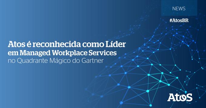 A Atos foi reconhecida como Líder no Quadrante Mágico do Gartner para Managed Workplace...