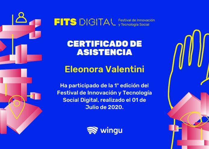 Gracias @desdewingu por esta certificación y por la invitación.  Un honor haber podido participar de la primera edición del Festival de Innovación y Tecnológia Social Digital. #FITSDigital2020