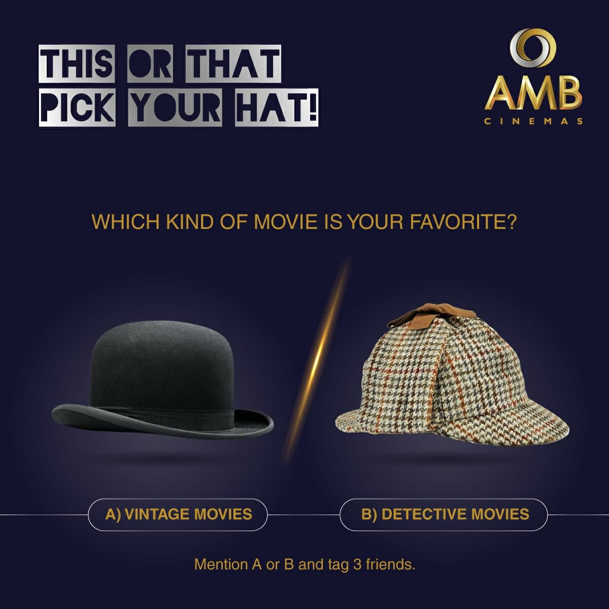 Which kind of movie is your favorite?🤔 Comment A for Vintage movies 🤶🏻 or B for Detective movies 🕵🏻♂️ and tag 3 friends to pick their hat! #ThisOrThat #PickYourHat #Vintage #Detective #Movies #AMBCinemas