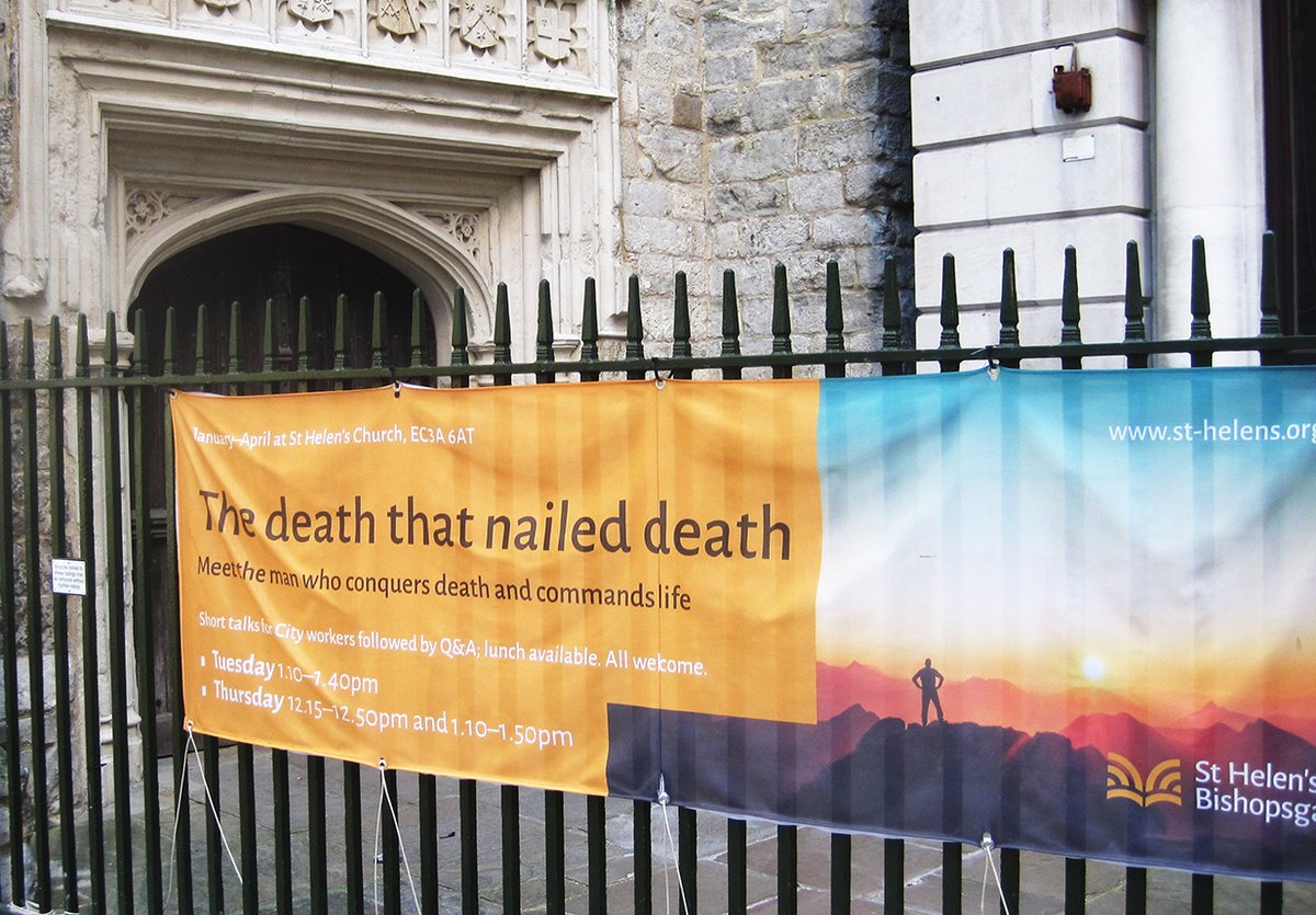 The death that nailed death: meet the man who conquers death and commands life. St Helen's in the City.
