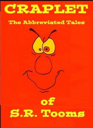 Craplet The Abbreviated Tales Of Sr Tooms By Stacy Macy