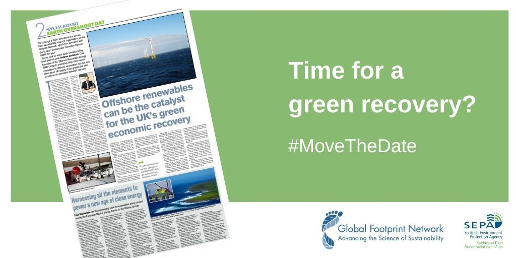 Time for a green recovery? Check out today's @heraldscotland where we've teamed up with @EndOvershoot and @ORECatapult to #MoveTheDate as we approach Earth Overshoot Day on 22nd August. #OnePlanetProsperity https://t.co/rZFZQm9arE