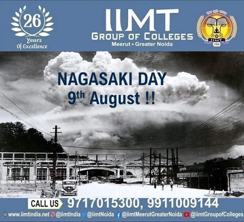 NAGASAKI DAY, 9th August!! iimtindia.net/campaign-epape… 9717015300 #NAACaccredited #collegesingreaternoida #nagasaki #japan #hiroshima #UPSEEBestEngineeringcolleges #UPSEEengineeringcollegesingreaterNoida #AKTUaffiliatedcollegesingreaterNoida #AKTUadmission2020