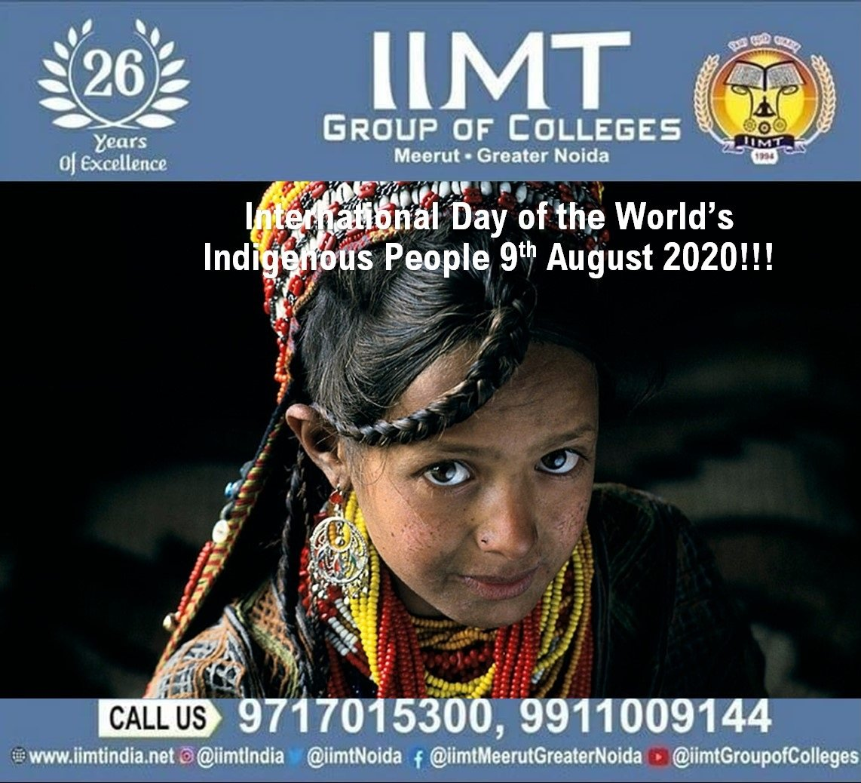 International Day of the Worlds Indigenous People, 9th August 2020!! iimtindia.net/campaign-epape… 9717015300, 9911009144 #NAACaccreditedcollegesingreaternoida #IndigenousPeoplesDay, #Indigenousday #UPSEEBestEngineeringcolleges #UPSEEengineeringcollegesingreaterNoida