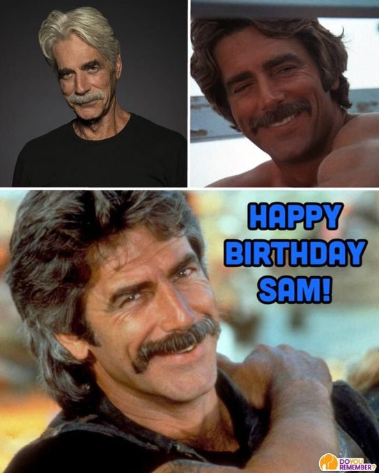 Happy 76th Birthday to the most handsome man in hollywood... SAM ELLIOTT!!!