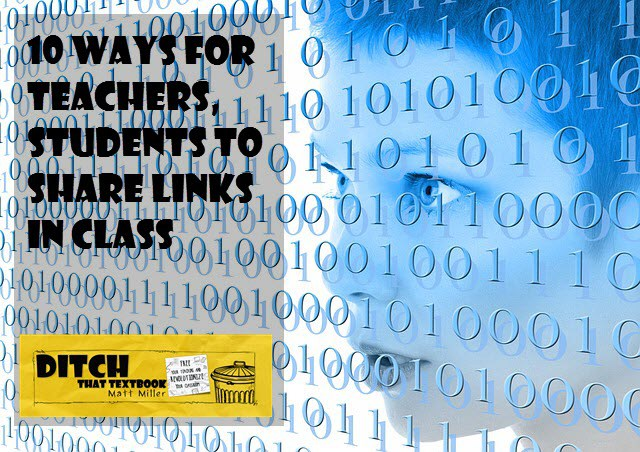 10 ways for teachers, students to share links in class ditchthattextbook.com/2016/01/08/10-… #ditchbook #edtech