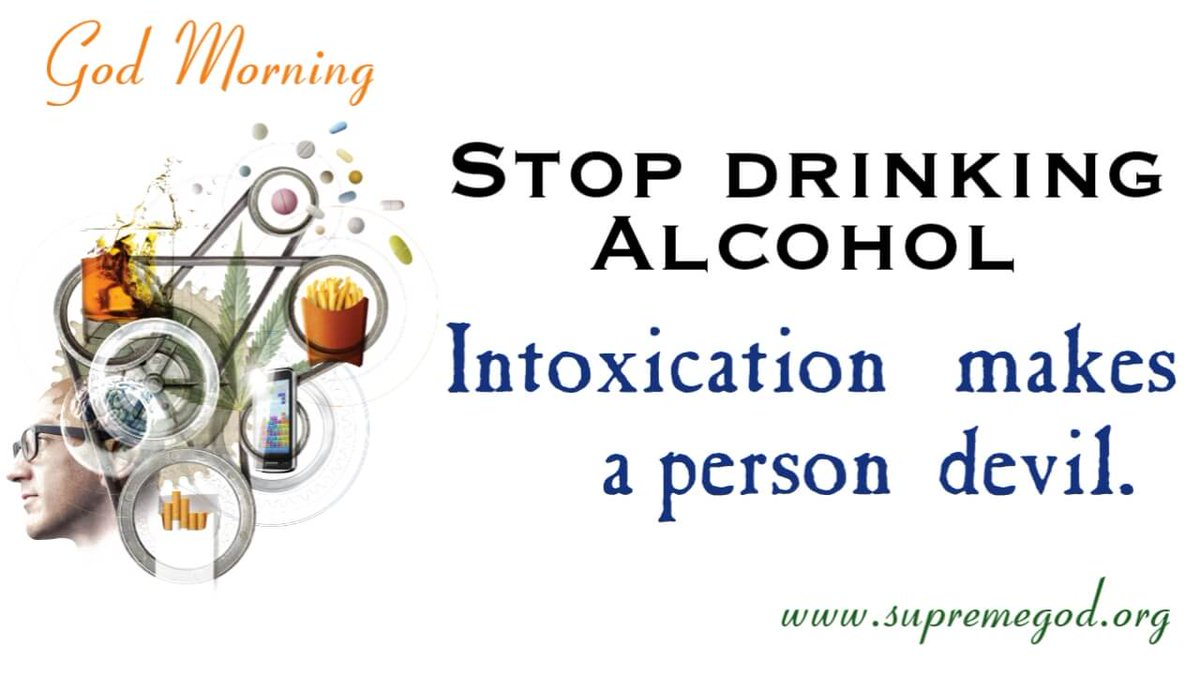 #GodMorningFriday Stop drinking alcohol. Intoxication makes a person devil. If you want to free from intoxicants you listening Satsang of Saint Rampal Ji Maharaj on Satlok Ashram YouTube channel. #SaturdayMotivation pic.twitter.com/TRULHK87Ag