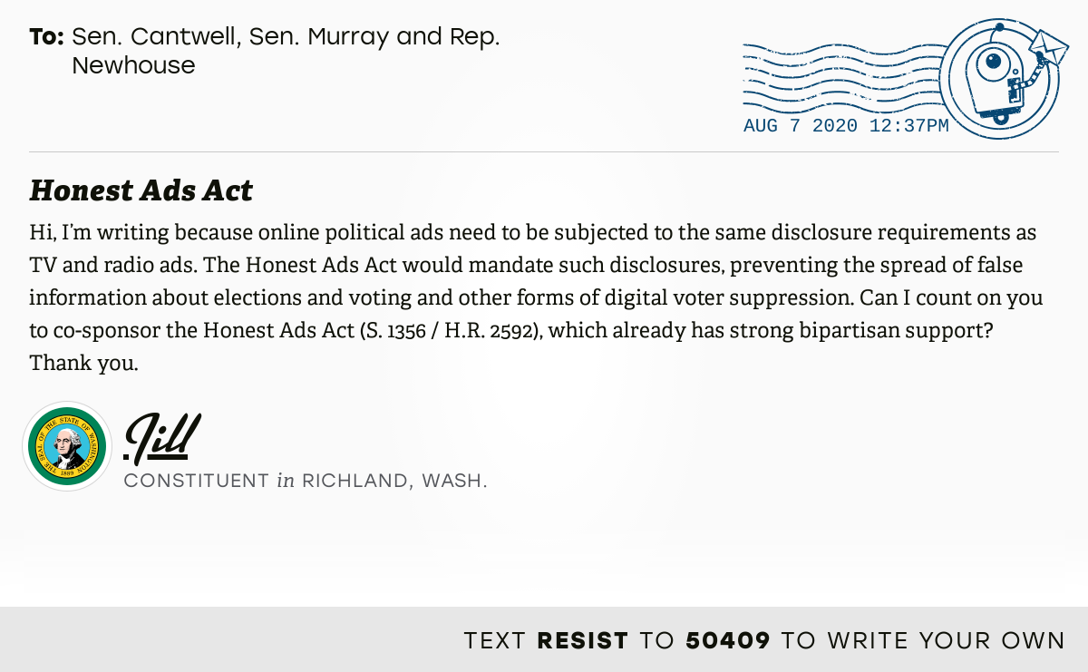 """📬 I delivered """"Honest Ads Act"""" from Jill, a constituent in Richland, Wash., to @SenatorCantwell, @PattyMurray and @RepNewhouse #WA04 #waelex #HR2592  📝 Write your own: https://t.co/z5540KFSKD https://t.co/6f10DAjr7m"""