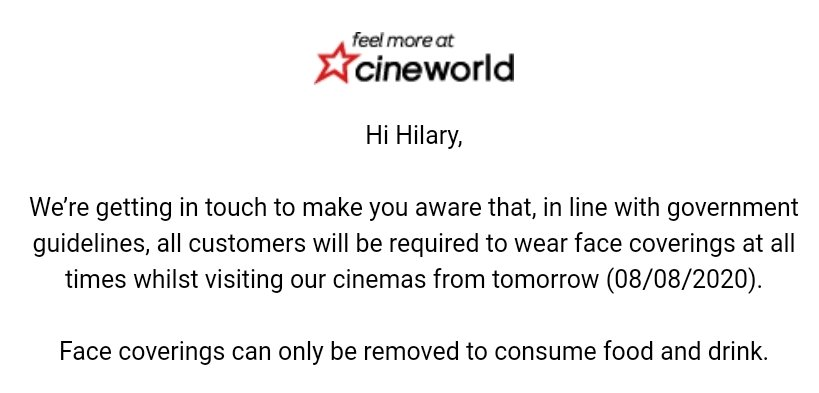 OK so I have no intention of going to a cinema any time soon, but this is bonkers. Face coverings in cinemas at all times unless you're eating & drinking. Which, if you've got a large drink & a bucket of popcorn, is more or less all the time.   I really do feel for #cinemas pic.twitter.com/wHb45VeRMk