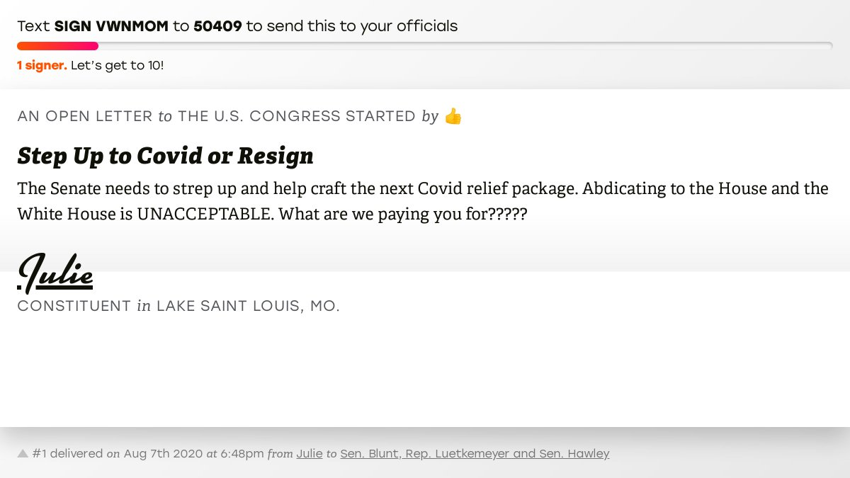 "🖋 Sign ""Step Up to Covid or Resign"" and I'll deliver a copy to your officials: https://t.co/h6feDwj0zz  📨 No. 1 is from Julie to @RoyBlunt, @RepBlaine and @SenHawleyPress #MO03 #MOpolitics #COVID19 https://t.co/Q9vOi8nBPw"