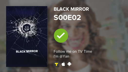 I've just watched episode S00E02 of Black Mirror! #BlackMirror  #tvtime https://t.co/1hWNgVDjsg https://t.co/nBTf3XkoH7