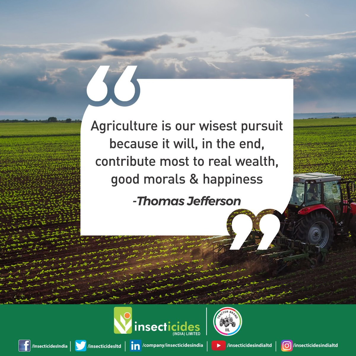 """We absolutely believe what had been said by Thomas Jefferson on """"Agriculture"""".   #IIL #Agriculture #Farmers #India #TractorBrand https://t.co/QlYdj9dRkf"""