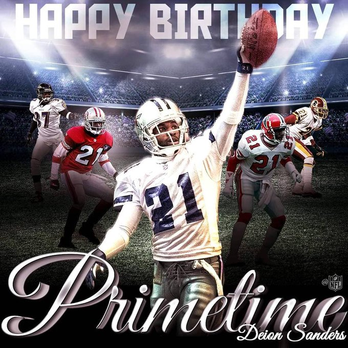Deion Sanders  Happy blessed birthday Mr. Prime Time