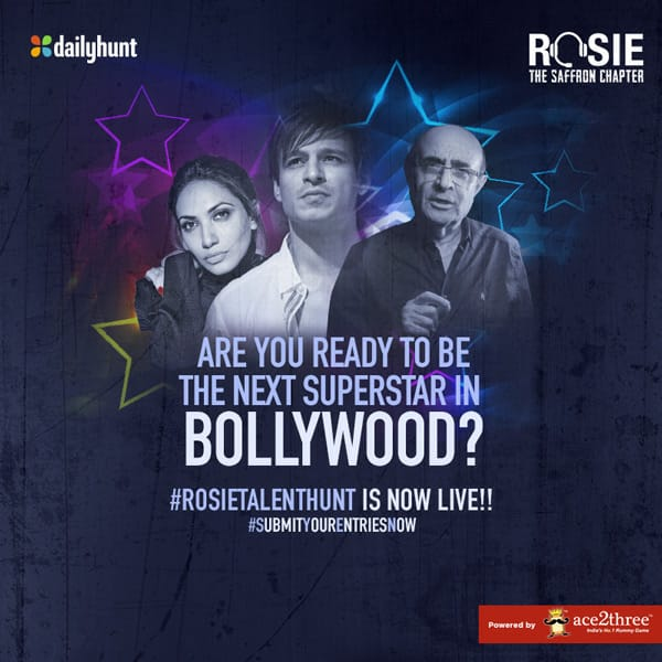 Your chance to be the next big Bollywood star is here! The #RosieTalentHunt is now LIVE so all the very best! To send us your application, kindly visit: talenthunt.dhunt.in/akoJr #ProminentRole #AuditionLinkOnDailyhunt @vivekoberoi #PrernaVArora @mishravishal @girishjohar