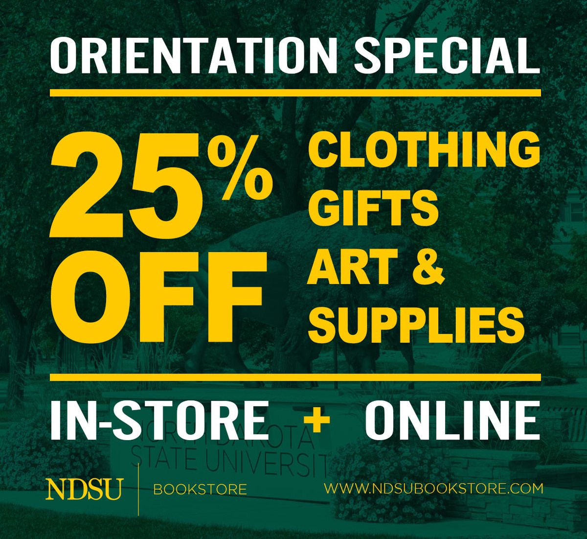 The NDSU Bookstore will be hosting an Orientation Sale in-store and online today, Tuesday, July 28. Enjoy 25% off NDSU clothing, gifts and art & supply items.  https://t.co/PynWwZBHLi  #NDSU #HelloGreenAndYellow https://t.co/1ZTp7VaplL