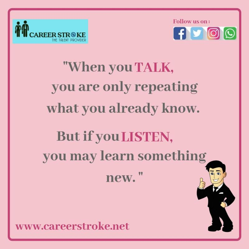 Be hungry for knowledge always. Listen more, talk less. You will get more knowledge that way.  #knowledge #listen #talk #learn #beaboss #6amsuccess #motivationmafia http://www.careerstroke.netpic.twitter.com/vvM6CA0w4t