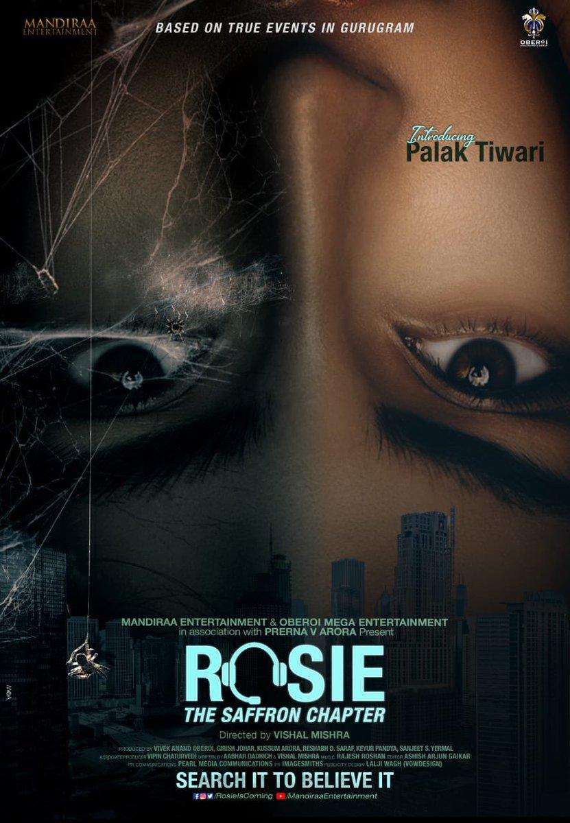 New poster: Introducing @palaktiwarii in and as #Rosie. A horror-thriller based on true events in Gurugram. Directed by @mishravishal. Produced by @mandiraa_ent & @vivekoberoi 's Oberoi Mega Ent. @RosieIsComing #PalakTiwariAsRosie #PrernaVArora @IKussum @girishjohar @d_reshabh