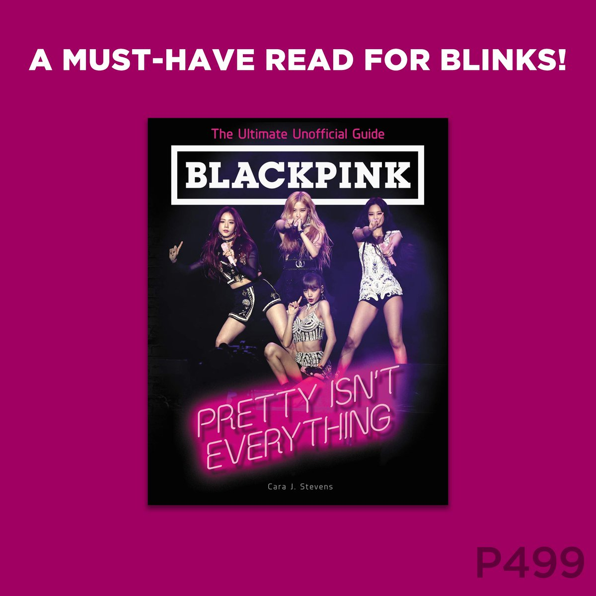 New book in your area! Grab a copy of Blackpink: Pretty Isn't Everything - The Ultimate Unofficial Guide by Cara J. Stevens.   It's available in selected NBS branches for only P499. #BLACKPINK #NBSNewReads #NBSeveryday