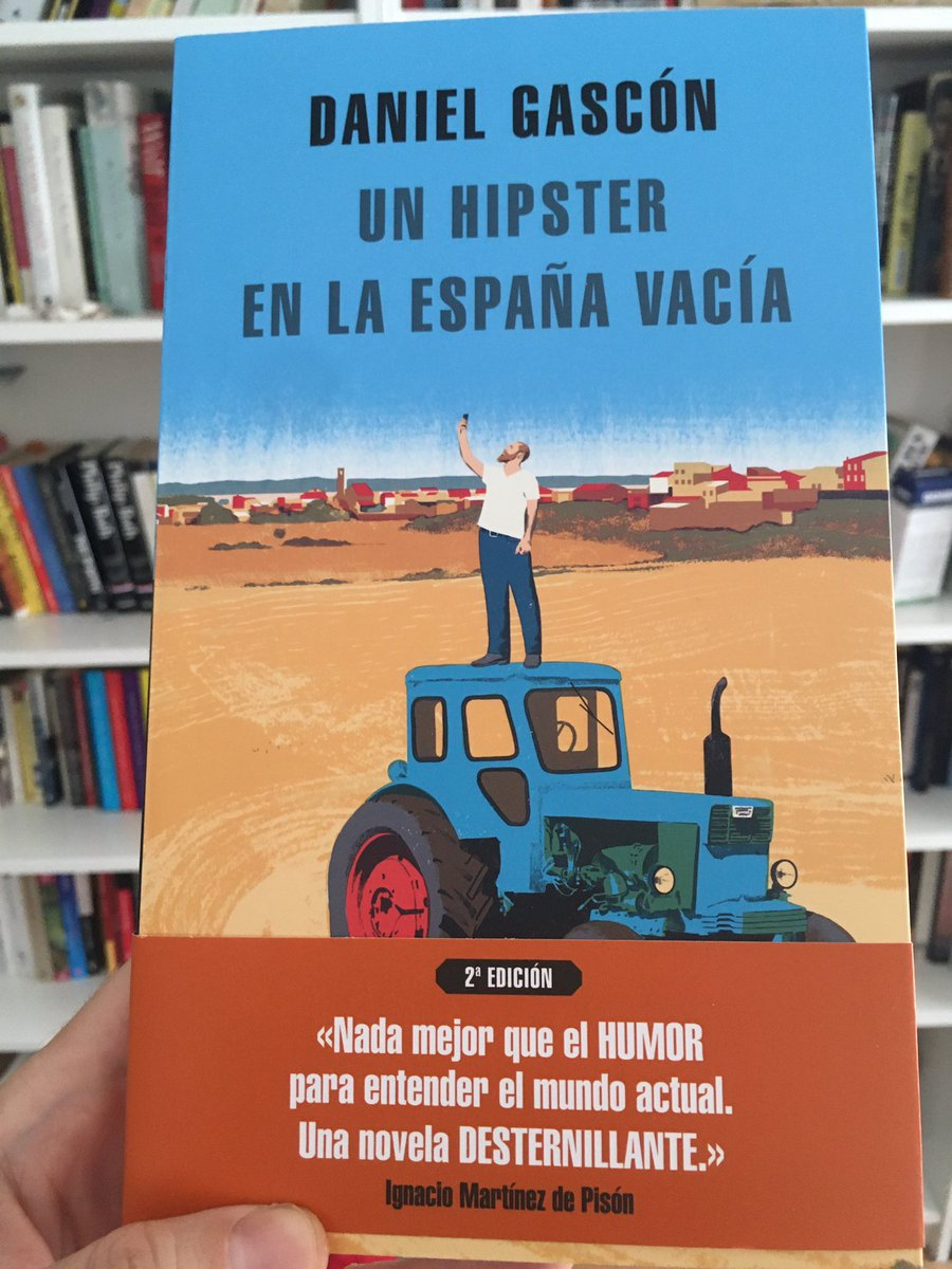 Daniel Gascón On Twitter Me Acaba De Llegar La Segunda Edición De Un Hipster En La España Vacía