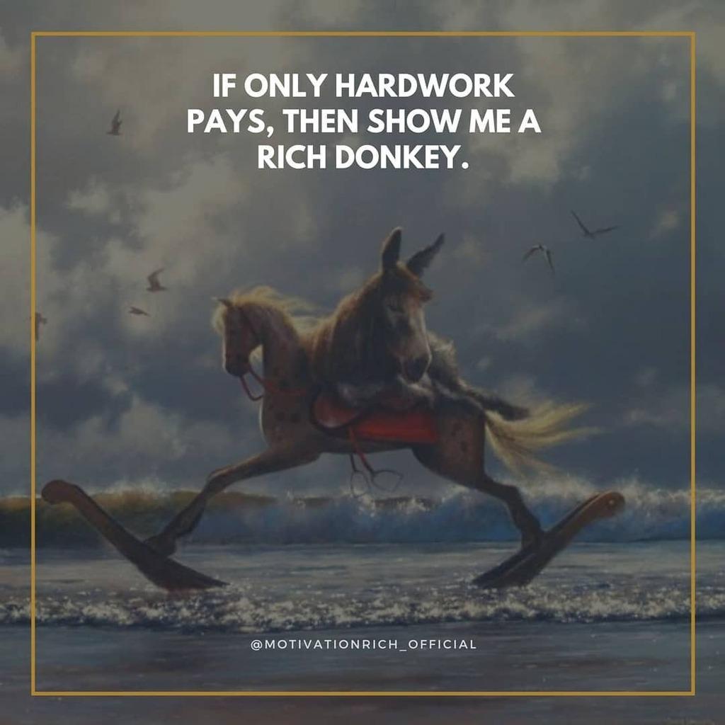 Follow @motivationrich_official   If only hardwork pays, show me a rich donkey.  #motivationmonday #motivationquotes  #motivationquote #motivationmafia #motivationnation #motivation#motivationalthoughts #motivationalwords #motivationalspeakers #motivationspeaker #motivatio…pic.twitter.com/OoNIbJSm4q