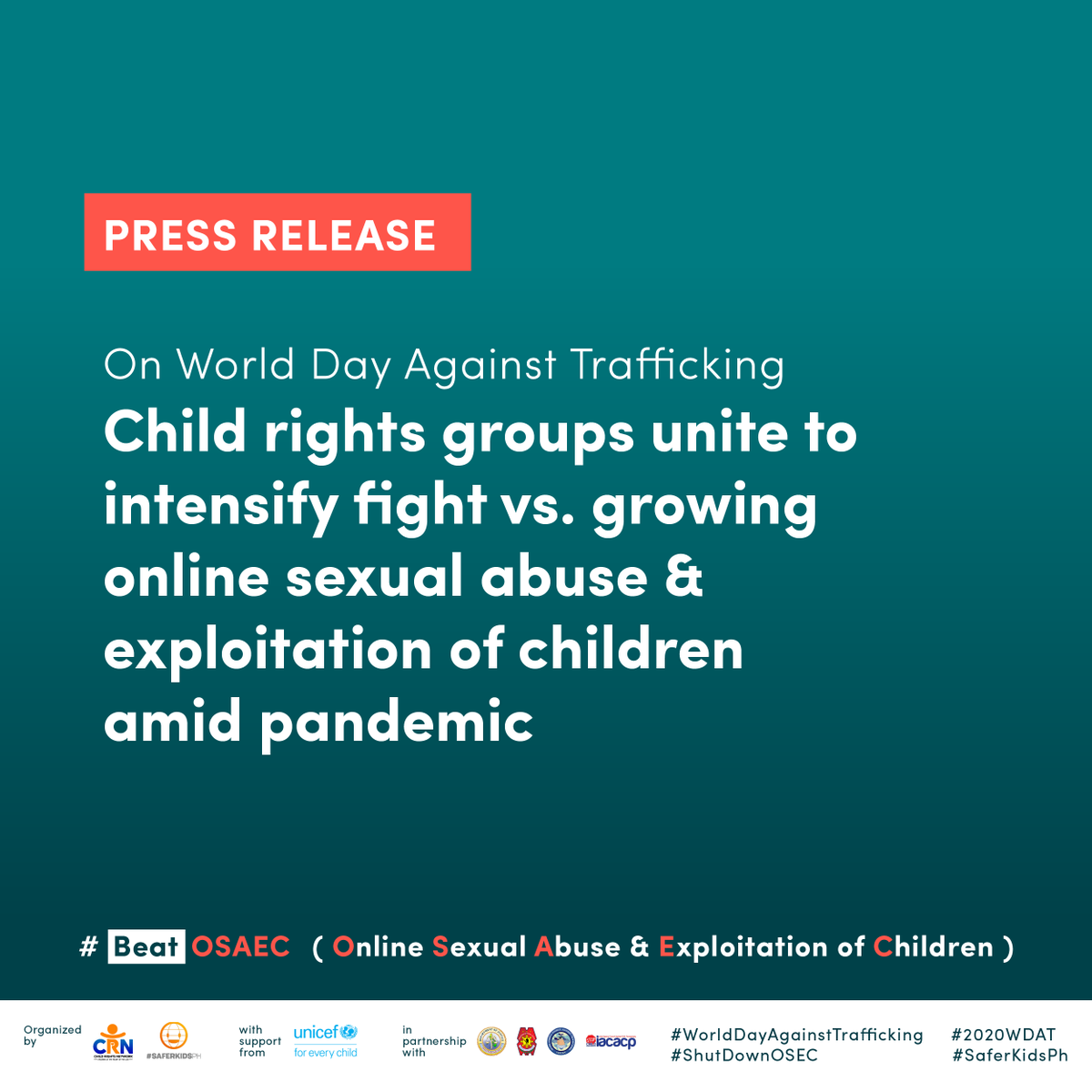 PRESS RELEASE: Child rights groups unite to intensify fight vs. growing online sexual abuse & exploitation of children amid pandemic #WorldDayAgainstTrafficking #BeatOSAEC  Read full statement here: