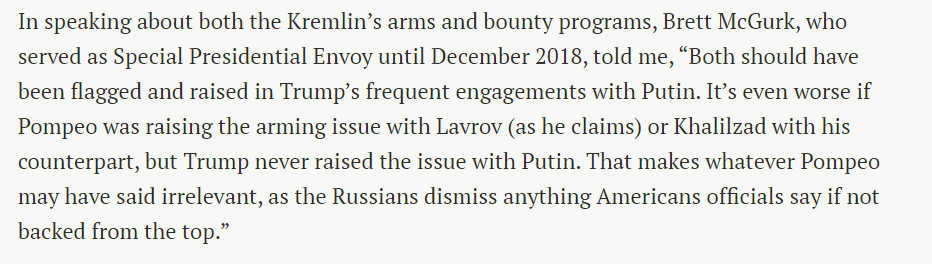3) Two former senior US officials told me about damaging effect if State Department or intelligence agencies raised concerns on #RussianBounty with Russia, while POTUS was silent. @brett_mcgurk, former Trump-Obama Special Presidential Envoy @AmericanMystic, former senior CIA