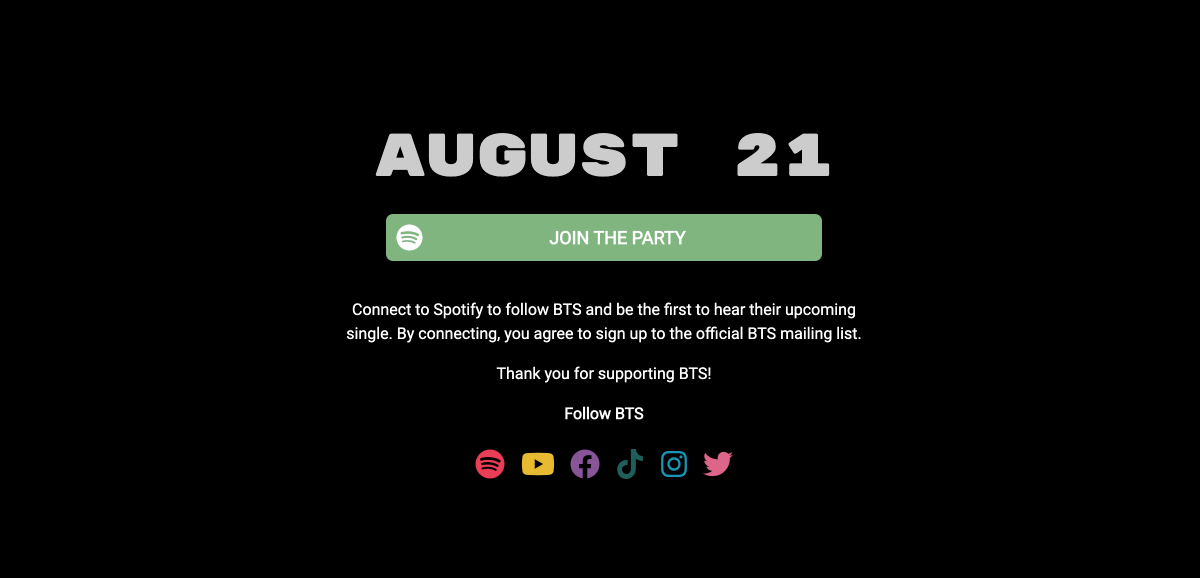 Have you joined the BTS Party yet? Be sure to connect with Spotify so you can get access to the new BTS song on August 21st! bts-082120.com //  @bts_bighit // #BTS